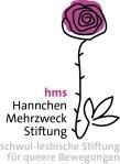am rechten Bildrand ist eine stilisierte Rose, links davon der Text: hms Hannchen Mehrzweck Stiftung schwul-lesbische Stiftung für queere Bewegungen